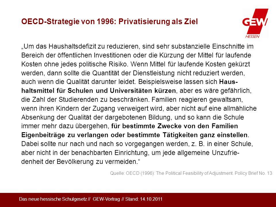 Das neue hessische Schulgesetz // GEW-Vortrag // Stand: 14.10.2011 OECD-Strategie von 1996: Privatisierung als Ziel Um das Haushaltsdefizit zu reduzie