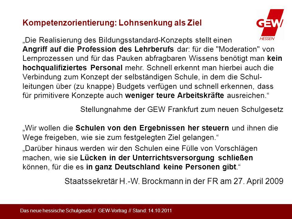 Das neue hessische Schulgesetz // GEW-Vortrag // Stand: 14.10.2011 Die Realisierung des Bildungsstandard-Konzepts stellt einen Angriff auf die Profess