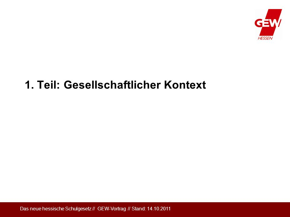 Das neue hessische Schulgesetz // GEW-Vortrag // Stand: 14.10.2011 Selbstständige Schule (§ 127 d) (7) Grundlage der Umwandlung in eine selbstständige Schule ist eine Konzeption der Gesamtkonferenz […].