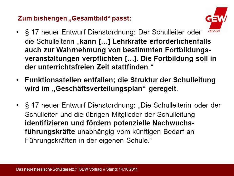 Das neue hessische Schulgesetz // GEW-Vortrag // Stand: 14.10.2011 § 17 neuer Entwurf Dienstordnung: Der Schulleiter oder die Schulleiterin kann […] L