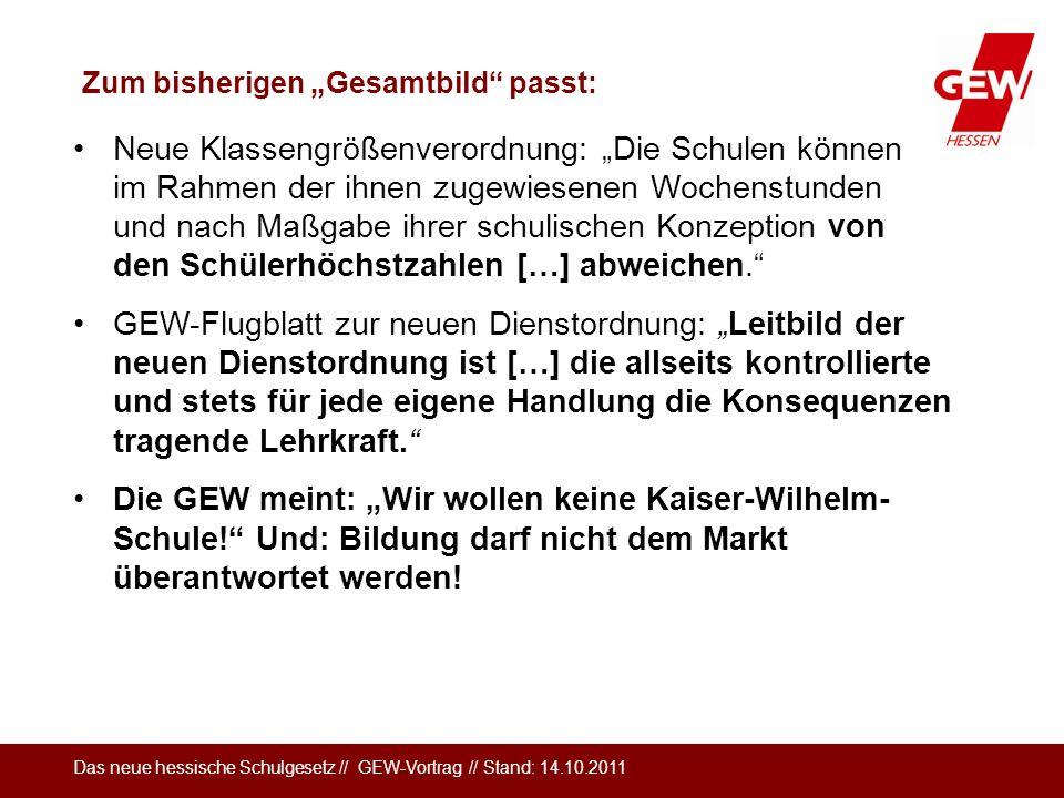 Das neue hessische Schulgesetz // GEW-Vortrag // Stand: 14.10.2011 Neue Klassengrößenverordnung: Die Schulen können im Rahmen der ihnen zugewiesenen W