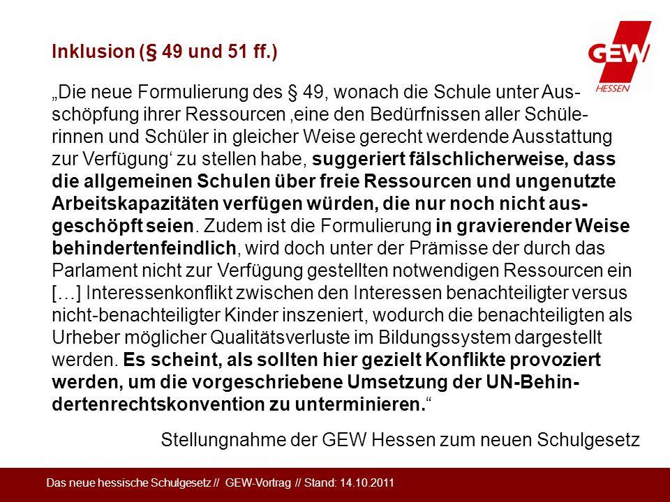 Das neue hessische Schulgesetz // GEW-Vortrag // Stand: 14.10.2011 Die neue Formulierung des § 49, wonach die Schule unter Aus- schöpfung ihrer Ressou