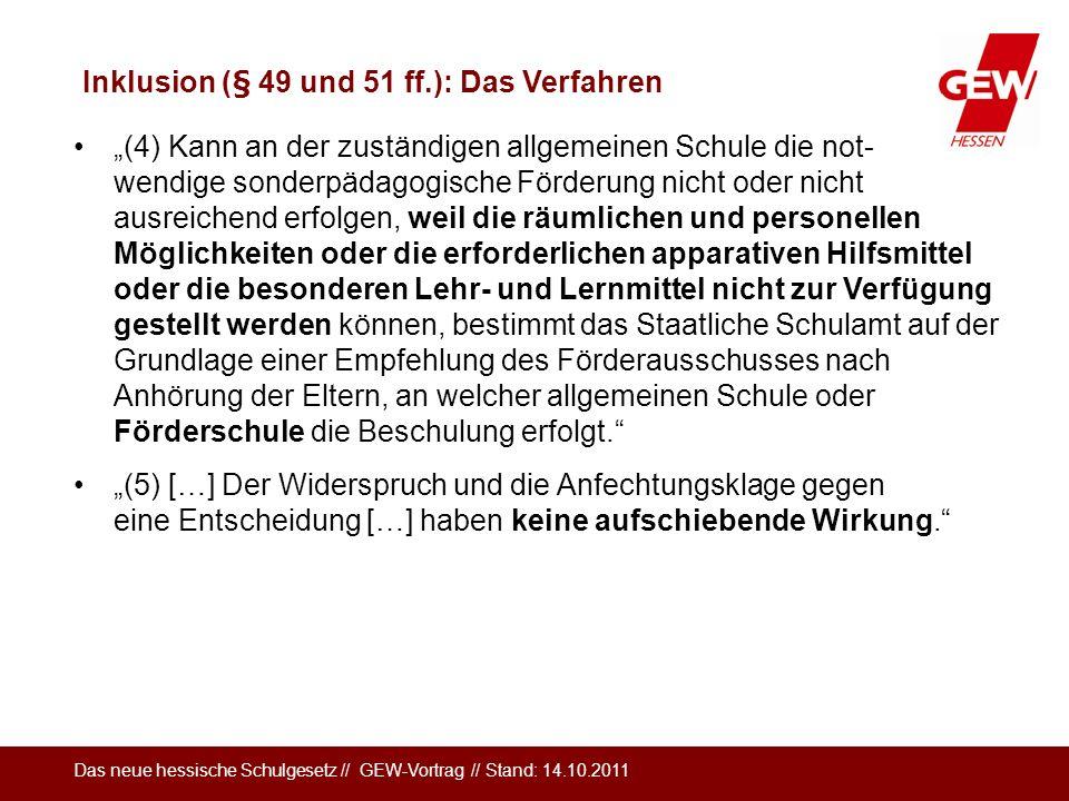 Das neue hessische Schulgesetz // GEW-Vortrag // Stand: 14.10.2011 (4) Kann an der zuständigen allgemeinen Schule die not- wendige sonderpädagogische