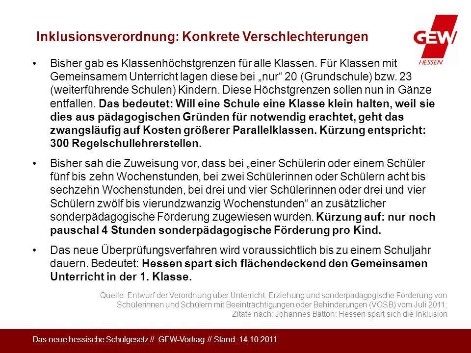 Das neue hessische Schulgesetz // GEW-Vortrag // Stand: 14.10.2011 Bisher gab es Klassenhöchstgrenzen für alle Klassen. Für Klassen mit Gemeinsamem Un