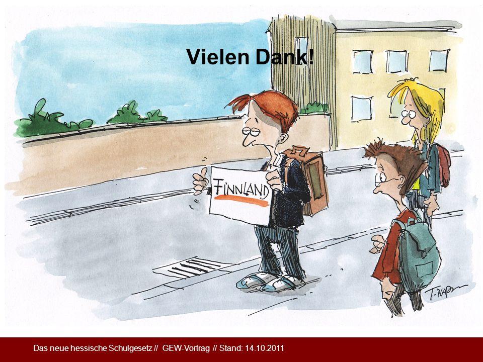 Das neue hessische Schulgesetz // GEW-Vortrag // Stand: 14.10.2011 Vielen Dank!