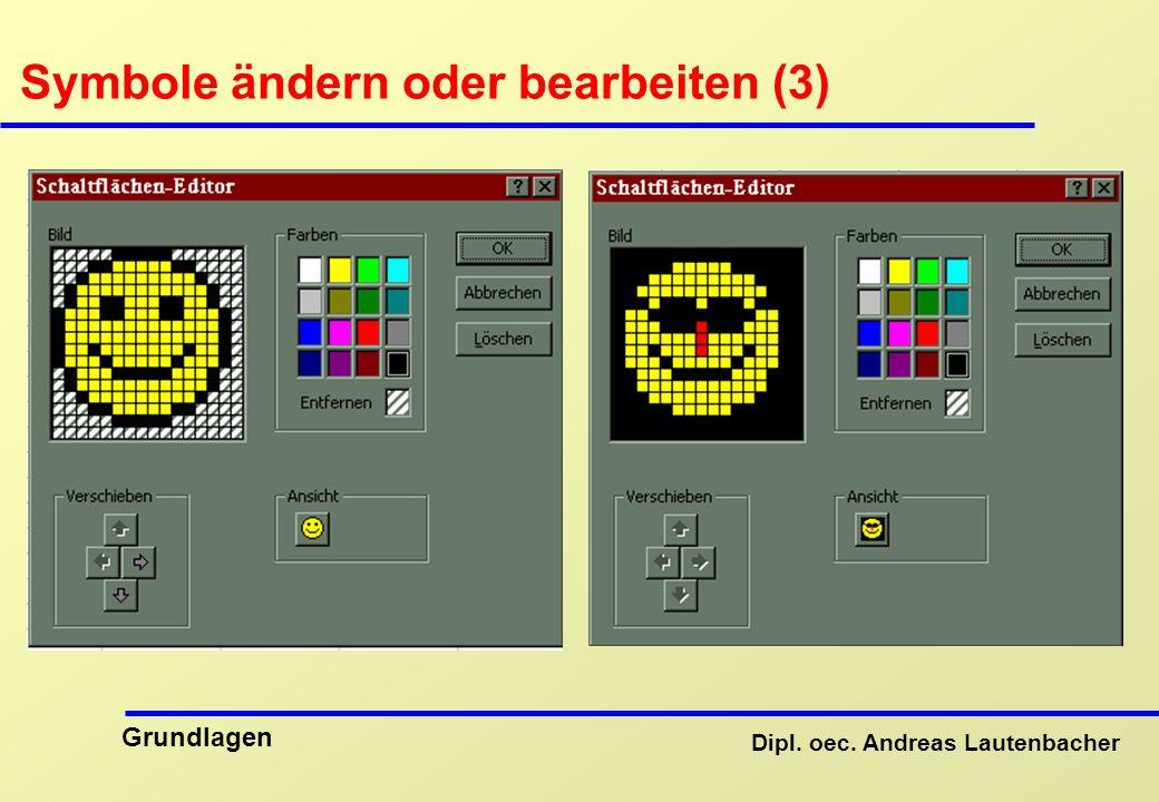Dipl. oec. Andreas Lautenbacher Grundlagen Symbole ändern oder bearbeiten (3)