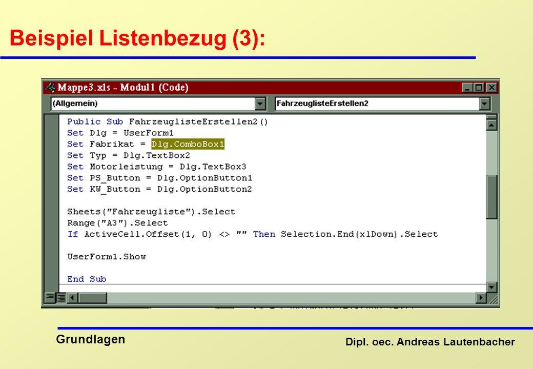 Dipl. oec. Andreas Lautenbacher Grundlagen Beispiel Listenbezug (3):