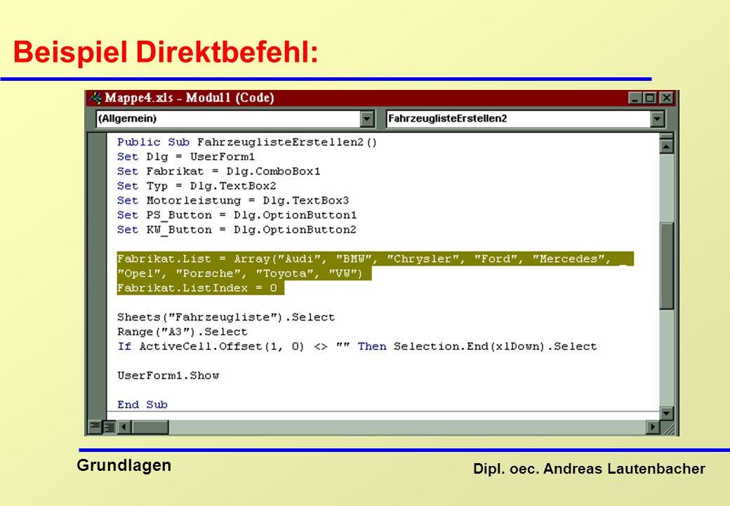 Dipl. oec. Andreas Lautenbacher Grundlagen Beispiel Direktbefehl: