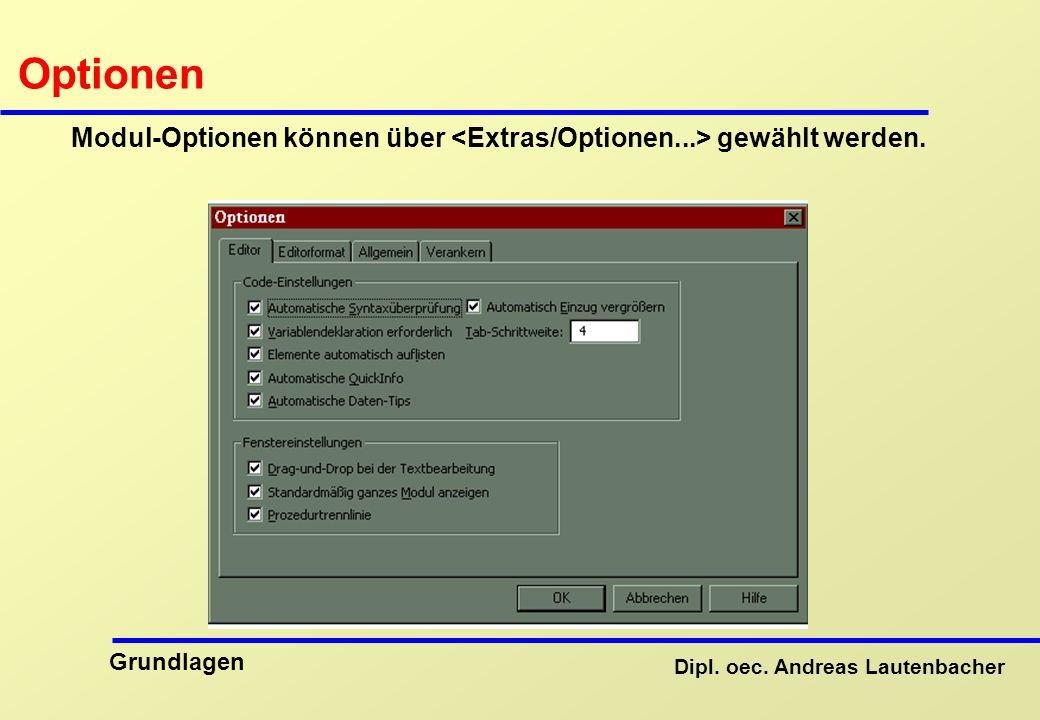 Dipl. oec. Andreas Lautenbacher Grundlagen Optionen Modul-Optionen können über gewählt werden.