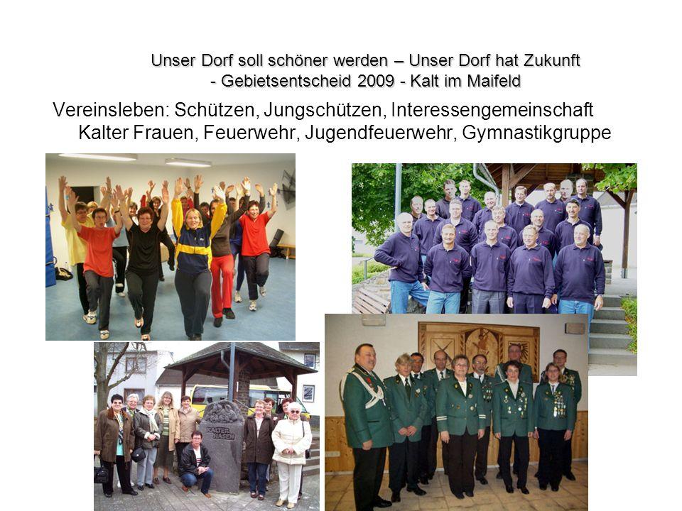 Vereinsleben: Schützen, Jungschützen, Interessengemeinschaft Kalter Frauen, Feuerwehr, Jugendfeuerwehr, Gymnastikgruppe Unser Dorf soll schöner werden