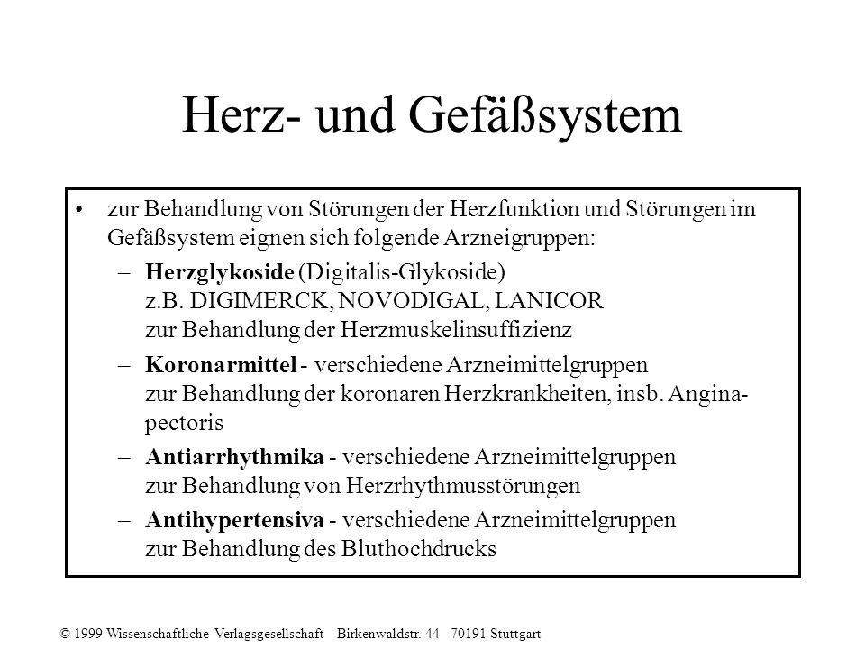 © 1999 Wissenschaftliche Verlagsgesellschaft Birkenwaldstr. 44 70191 Stuttgart Herz- und Gefäßsystem zur Behandlung von Störungen der Herzfunktion und