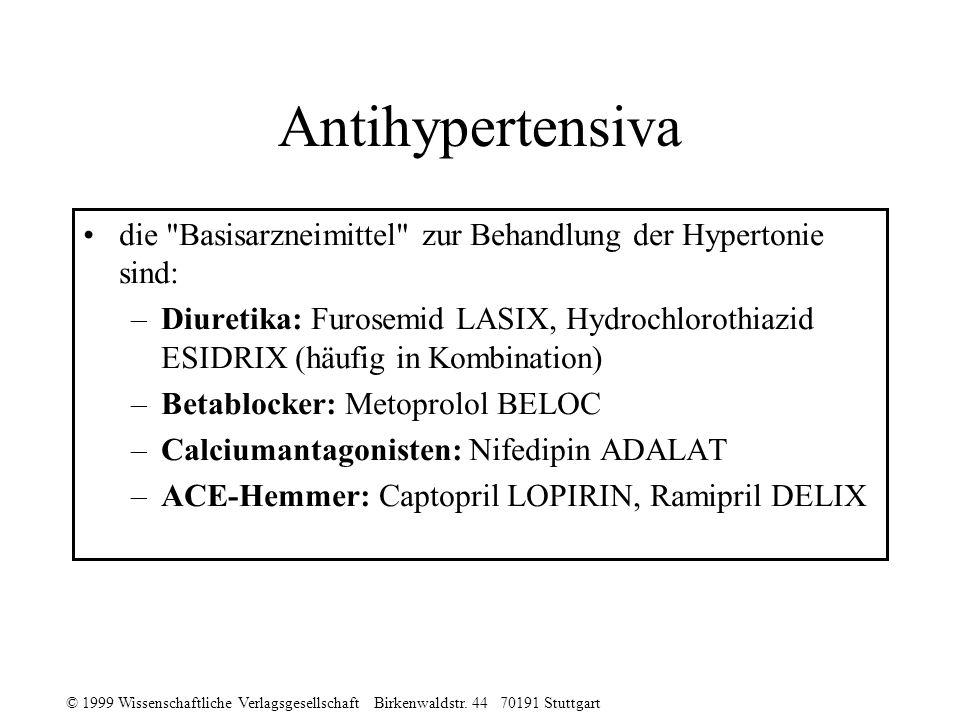 © 1999 Wissenschaftliche Verlagsgesellschaft Birkenwaldstr. 44 70191 Stuttgart Antihypertensiva die