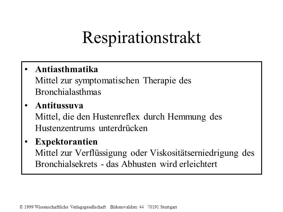 © 1999 Wissenschaftliche Verlagsgesellschaft Birkenwaldstr. 44 70191 Stuttgart Respirationstrakt Antiasthmatika Mittel zur symptomatischen Therapie de
