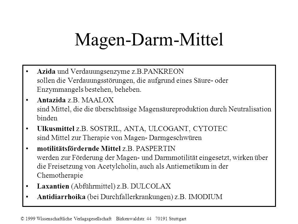 © 1999 Wissenschaftliche Verlagsgesellschaft Birkenwaldstr. 44 70191 Stuttgart Magen-Darm-Mittel Azida und Verdauungsenzyme z.B.PANKREON sollen die Ve