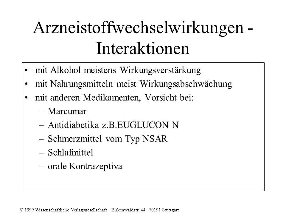© 1999 Wissenschaftliche Verlagsgesellschaft Birkenwaldstr. 44 70191 Stuttgart Arzneistoffwechselwirkungen - Interaktionen mit Alkohol meistens Wirkun