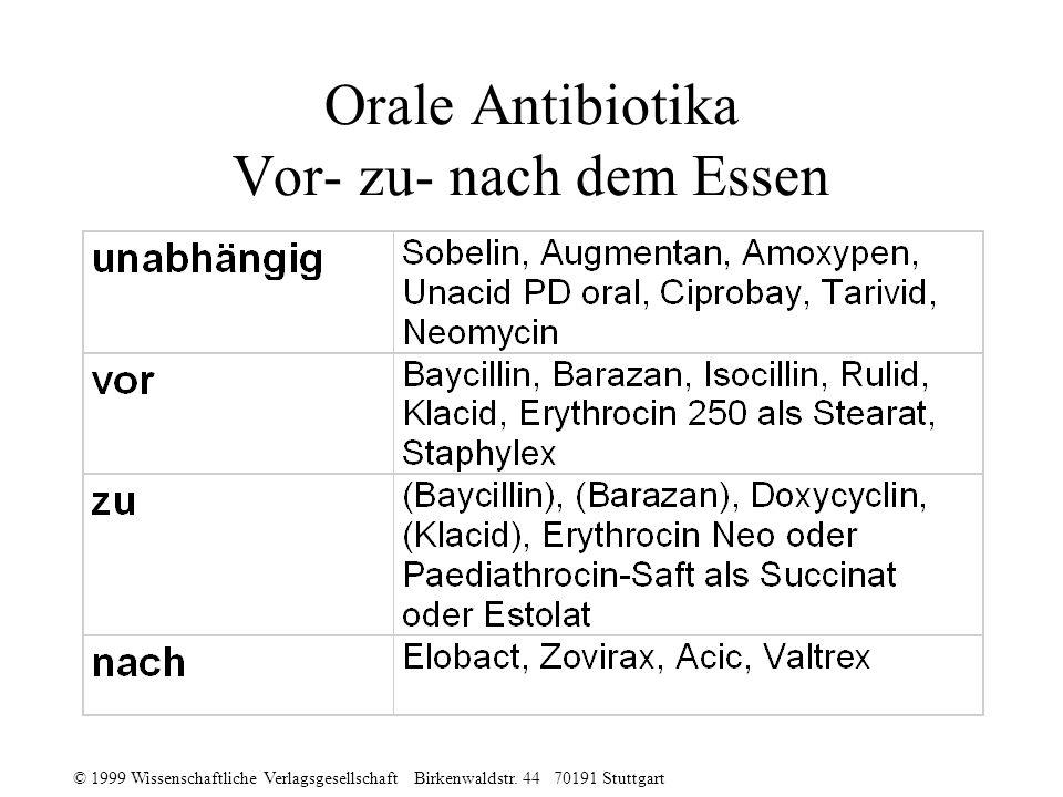 © 1999 Wissenschaftliche Verlagsgesellschaft Birkenwaldstr. 44 70191 Stuttgart Orale Antibiotika Vor- zu- nach dem Essen