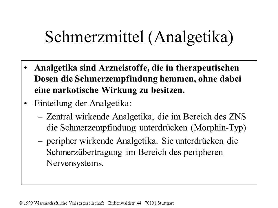 © 1999 Wissenschaftliche Verlagsgesellschaft Birkenwaldstr. 44 70191 Stuttgart Schmerzmittel (Analgetika) Analgetika sind Arzneistoffe, die in therape
