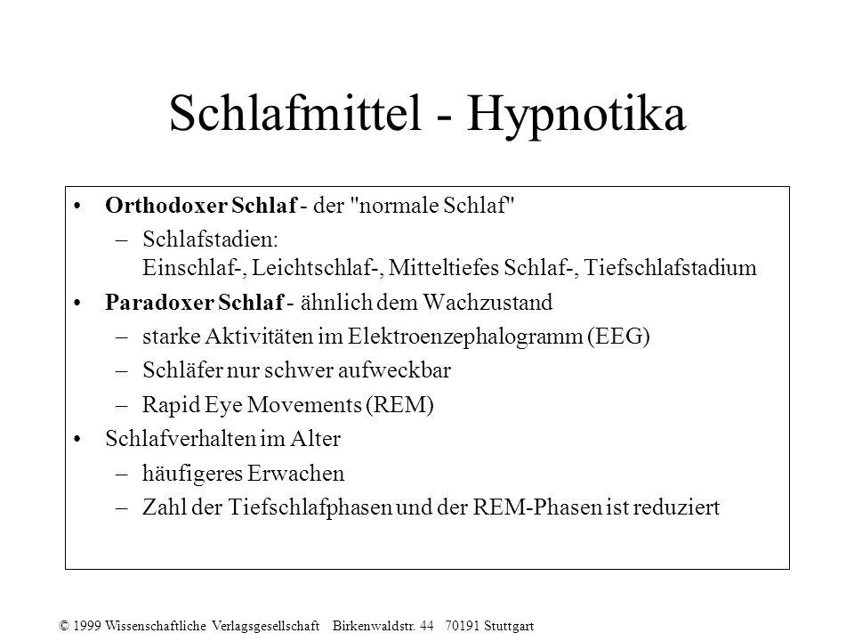 © 1999 Wissenschaftliche Verlagsgesellschaft Birkenwaldstr. 44 70191 Stuttgart Schlafmittel - Hypnotika Orthodoxer Schlaf - der