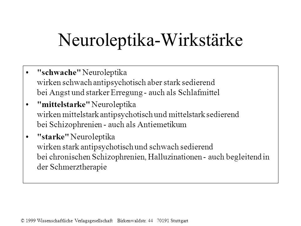 © 1999 Wissenschaftliche Verlagsgesellschaft Birkenwaldstr. 44 70191 Stuttgart Neuroleptika-Wirkstärke