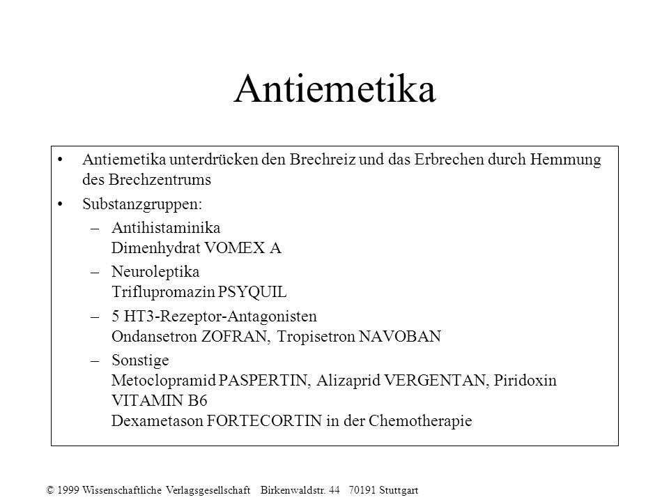 © 1999 Wissenschaftliche Verlagsgesellschaft Birkenwaldstr. 44 70191 Stuttgart Antiemetika Antiemetika unterdrücken den Brechreiz und das Erbrechen du