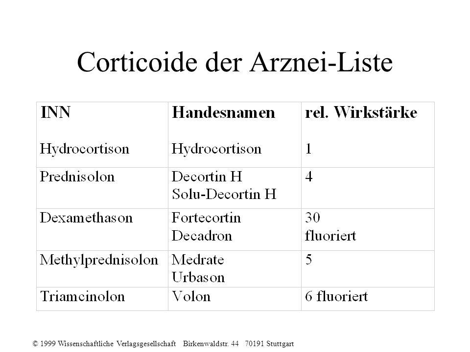 © 1999 Wissenschaftliche Verlagsgesellschaft Birkenwaldstr. 44 70191 Stuttgart Corticoide der Arznei-Liste