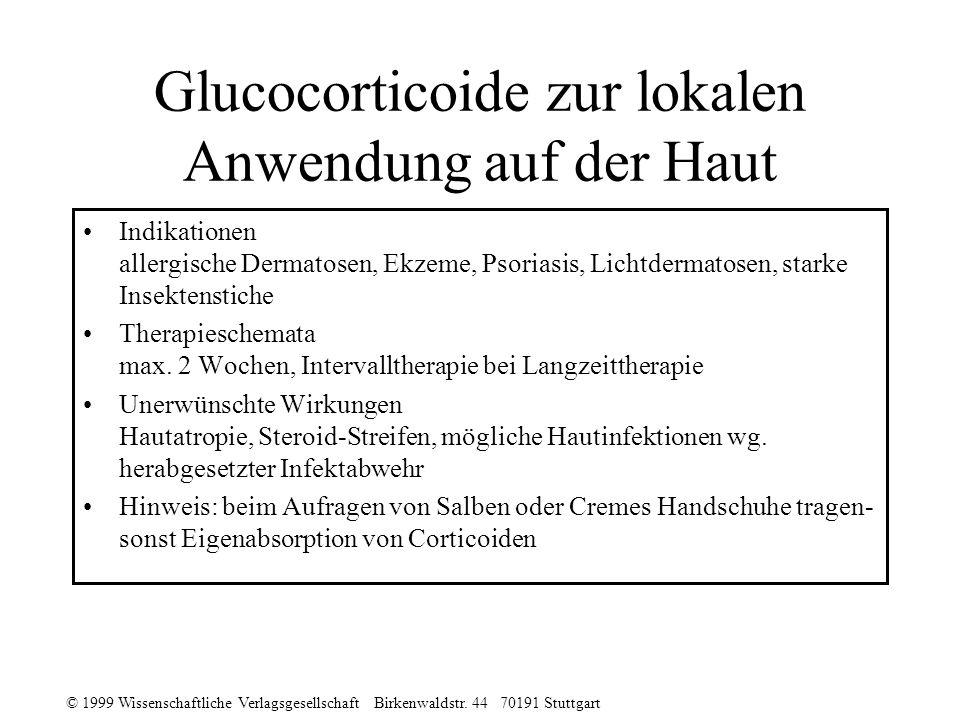 © 1999 Wissenschaftliche Verlagsgesellschaft Birkenwaldstr. 44 70191 Stuttgart Glucocorticoide zur lokalen Anwendung auf der Haut Indikationen allergi