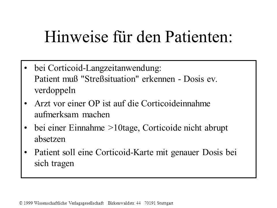 © 1999 Wissenschaftliche Verlagsgesellschaft Birkenwaldstr. 44 70191 Stuttgart Hinweise für den Patienten: bei Corticoid-Langzeitanwendung: Patient mu