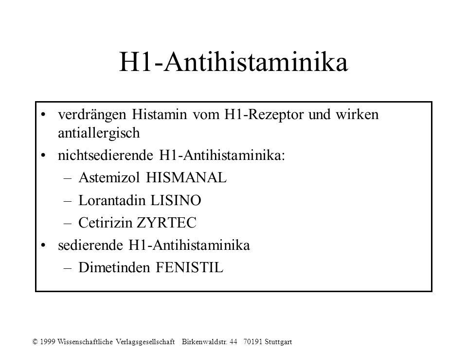 © 1999 Wissenschaftliche Verlagsgesellschaft Birkenwaldstr. 44 70191 Stuttgart H1-Antihistaminika verdrängen Histamin vom H1-Rezeptor und wirken antia