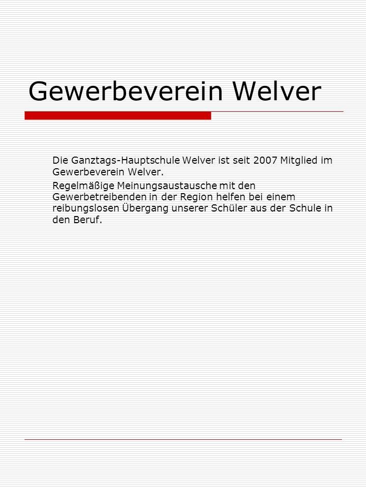 Gewerbeverein Welver Die Ganztags-Hauptschule Welver ist seit 2007 Mitglied im Gewerbeverein Welver.