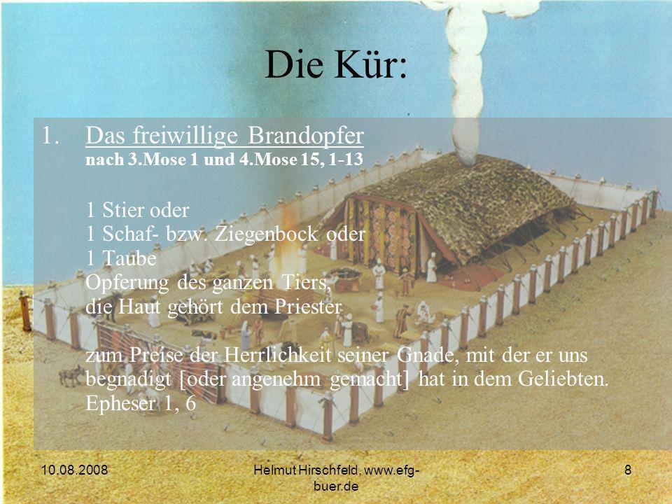 10.08.2008Helmut Hirschfeld, www.efg- buer.de 8 1.Das freiwillige Brandopfer nach 3.Mose 1 und 4.Mose 15, 1-13 1 Stier oder 1 Schaf- bzw.