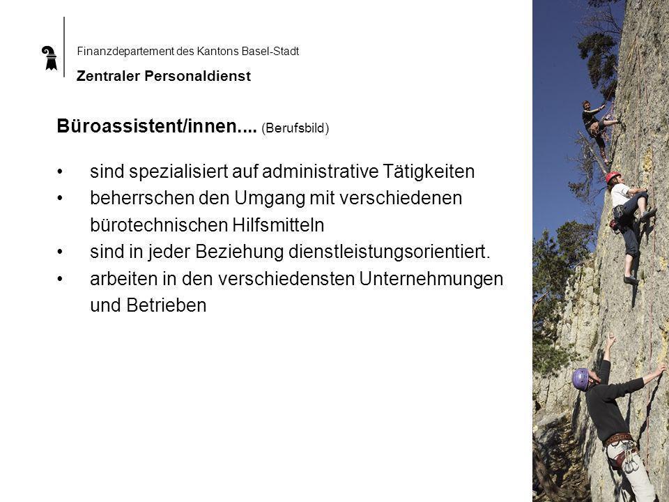 Finanzdepartement des Kantons Basel-Stadt Zentraler Personaldienst Büroassistent/innen....