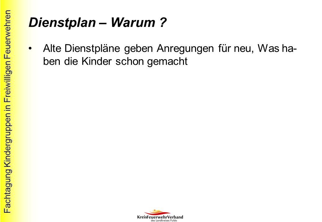 Fachtagung Kindergruppen in Freiwilligen Feuerwehren Dienstplan – Warum .