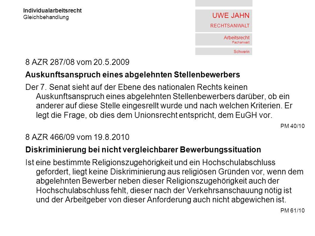 UWE JAHN RECHTSANWALT Arbeitsrecht Fachanwalt Schwerin 8 AZR 287/08 vom 20.5.2009 Auskunftsanspruch eines abgelehnten Stellenbewerbers Der 7.