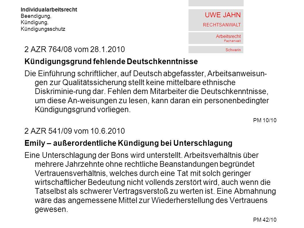 UWE JAHN RECHTSANWALT Arbeitsrecht Fachanwalt Schwerin 8 AZR 144/09 vom 22.7.2010 Anfechtung eines notariellen Schuldanerkenntnisses Unterschlagung über vier Jahre in Höhe von über 110 T - an der Leergutkasse eines Getränkemarktes.