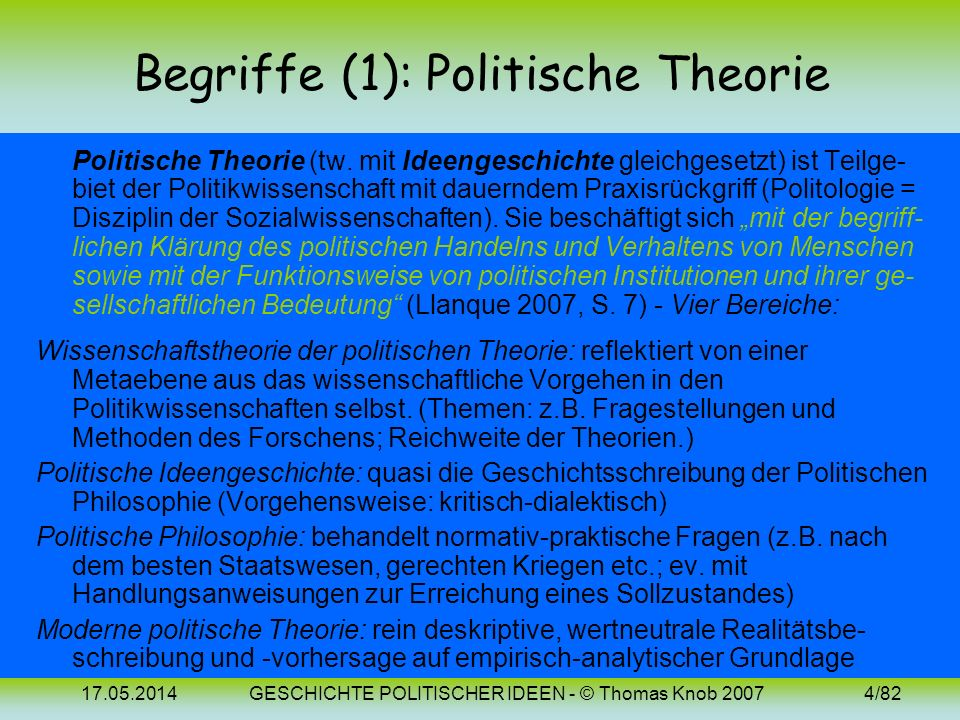 17.05.2014GESCHICHTE POLITISCHER IDEEN - © Thomas Knob 20073/82 Themen, um die es gehen wird: Staats- und Rechtsphilosophie Ideen und Ideologien Polit