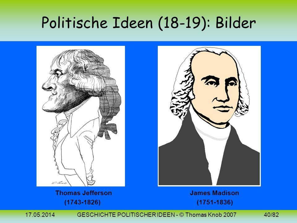 17.05.2014GESCHICHTE POLITISCHER IDEEN - © Thomas Knob 200739/82 Politische Ideen (18/19): Vergleich Die folgende Tabelle stellt die Ideen von Jeffers