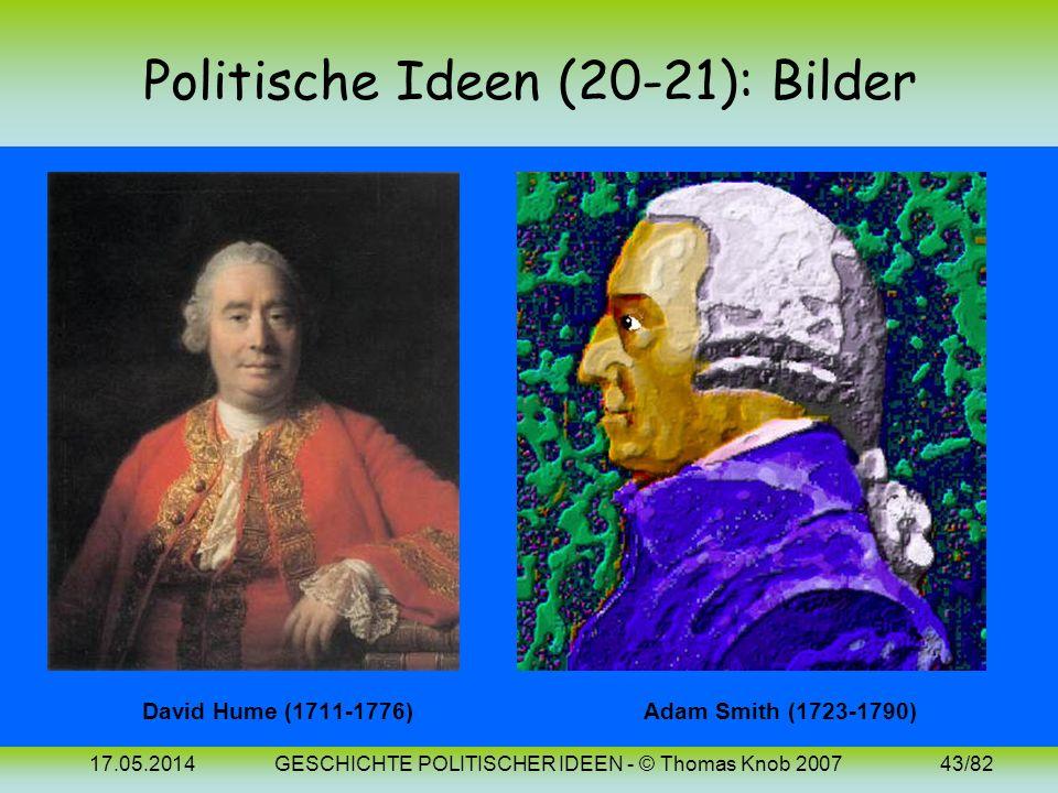 17.05.2014GESCHICHTE POLITISCHER IDEEN - © Thomas Knob 200742/82 Politische Ideen (21): 18. Jh. (Smith) Smith nimmt als Moralphilosoph (der wie sein F