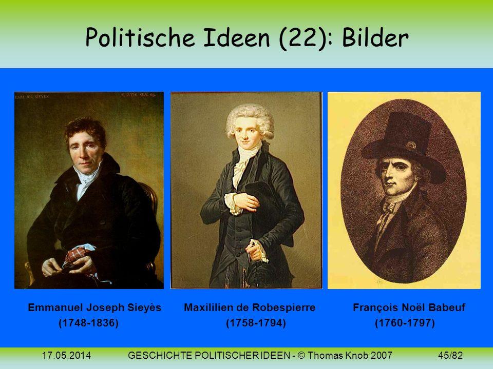 17.05.2014GESCHICHTE POLITISCHER IDEEN - © Thomas Knob 200744/82 Politische Ideen (22): 18. Jh. (Frz. Rev.) Französische Revolution - Voraussetzungen: