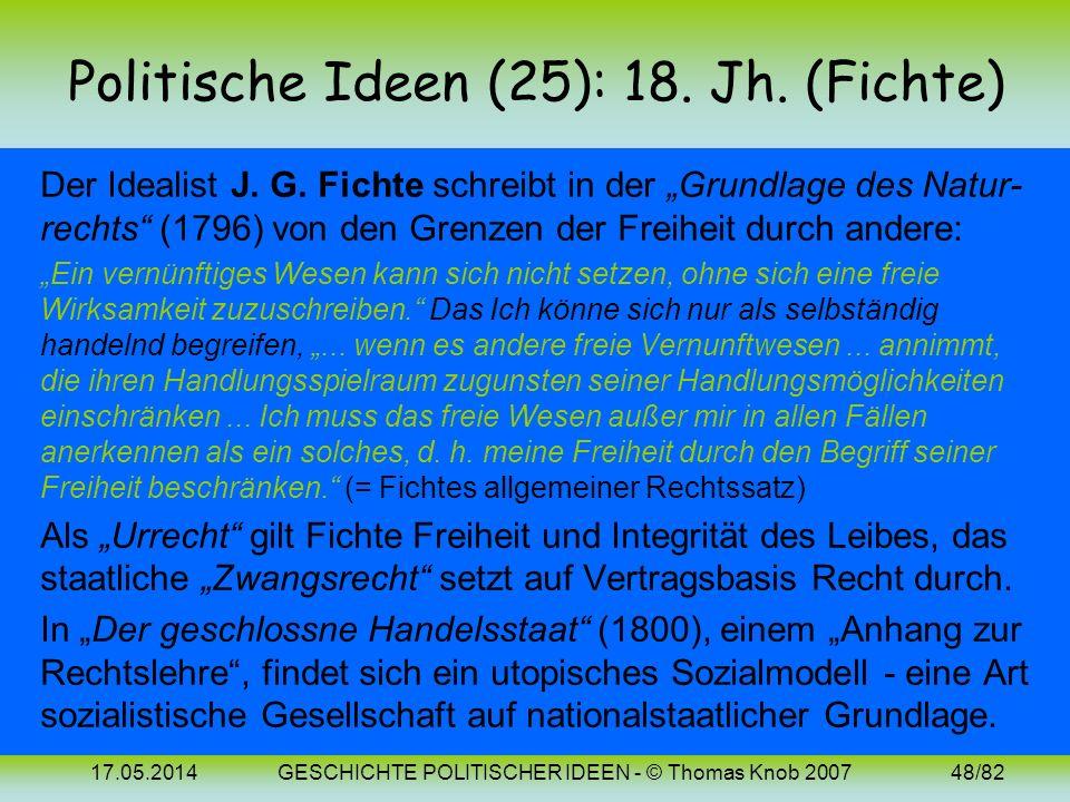 17.05.2014GESCHICHTE POLITISCHER IDEEN - © Thomas Knob 200747/82 Politische Ideen (24): 18. Jh. (Kant) In seiner Schrift Zum ewigen Frieden (1795) for