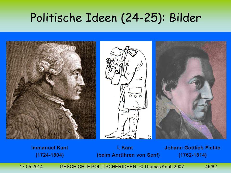 17.05.2014GESCHICHTE POLITISCHER IDEEN - © Thomas Knob 200748/82 Politische Ideen (25): 18. Jh. (Fichte) Der Idealist J. G. Fichte schreibt in der Gru