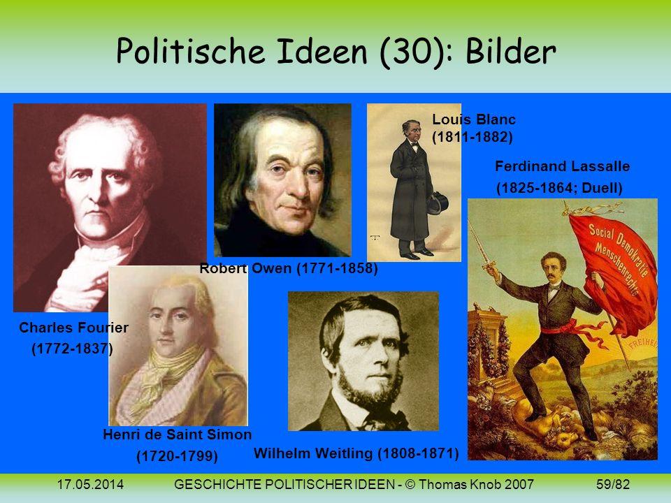 17.05.2014GESCHICHTE POLITISCHER IDEEN - © Thomas Knob 200758/82 Politische Ideen (30): 19. Jh. (Sozialismus 1) Die dritte der drei bis heute wirkmäch