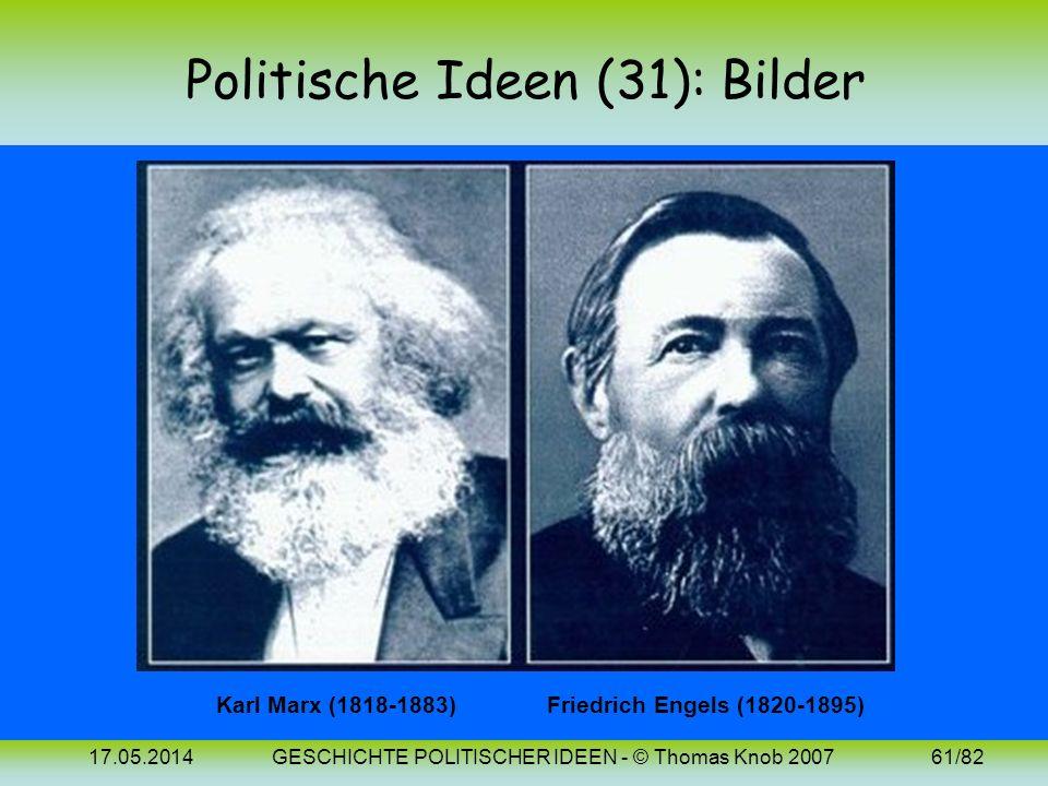 17.05.2014GESCHICHTE POLITISCHER IDEEN - © Thomas Knob 200760/82 Politische Ideen (31): 19. Jh. (Sozialismus 2) Die geschichtlich erfolgreichste polit