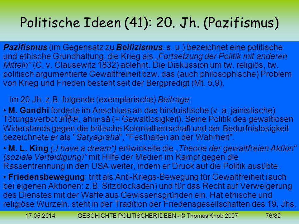 17.05.2014GESCHICHTE POLITISCHER IDEEN - © Thomas Knob 200775/82 Politische Ideen (40): 20. Jh. (Sozialstaat) Aufbauend auf die Soziallehre entwickelt