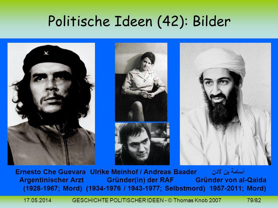 17.05.2014GESCHICHTE POLITISCHER IDEEN - © Thomas Knob 200778/82 Politische Ideen (42): 20. Jh. (Bellizismus) Im Gegensatz zum Pazifismus (s. o.) betr