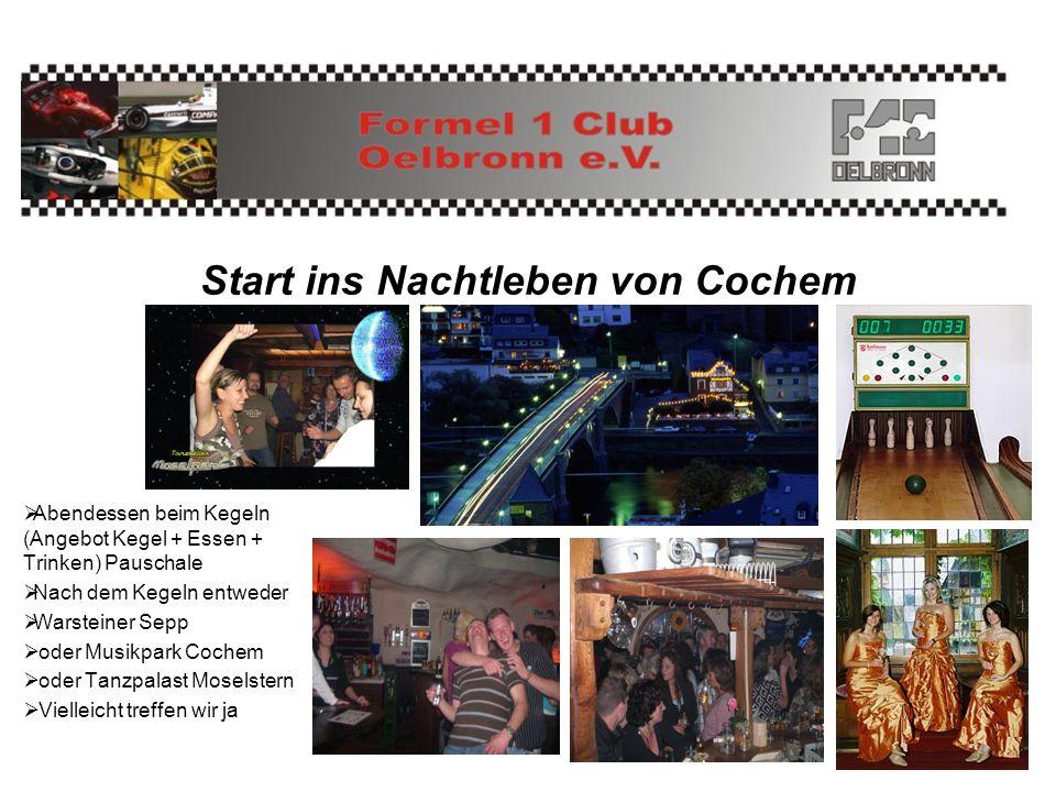 Start ins Nachtleben von Cochem Abendessen beim Kegeln (Angebot Kegel + Essen + Trinken) Pauschale Nach dem Kegeln entweder Warsteiner Sepp oder Musik