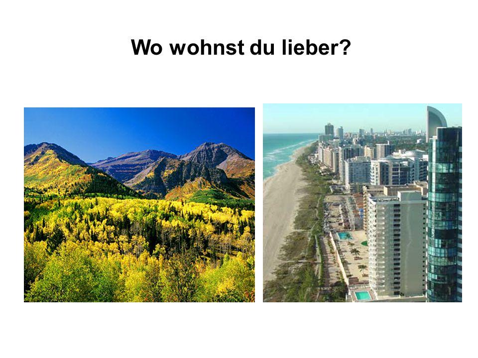 Wo wohnst du lieber?
