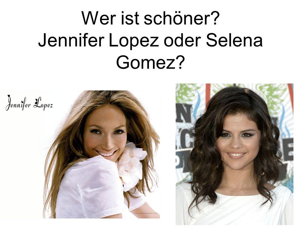 Wer ist schöner? Jennifer Lopez oder Selena Gomez?