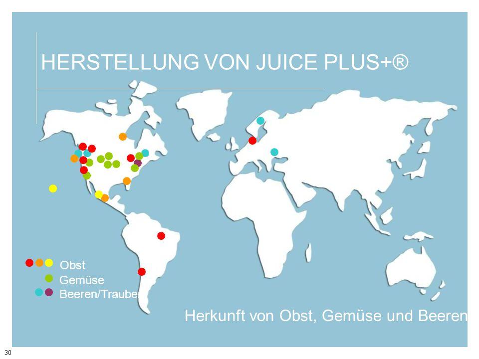 30 HERSTELLUNG VON JUICE PLUS+® Herkunft von Obst, Gemüse und Beeren Beeren/Trauben Gemüse Obst