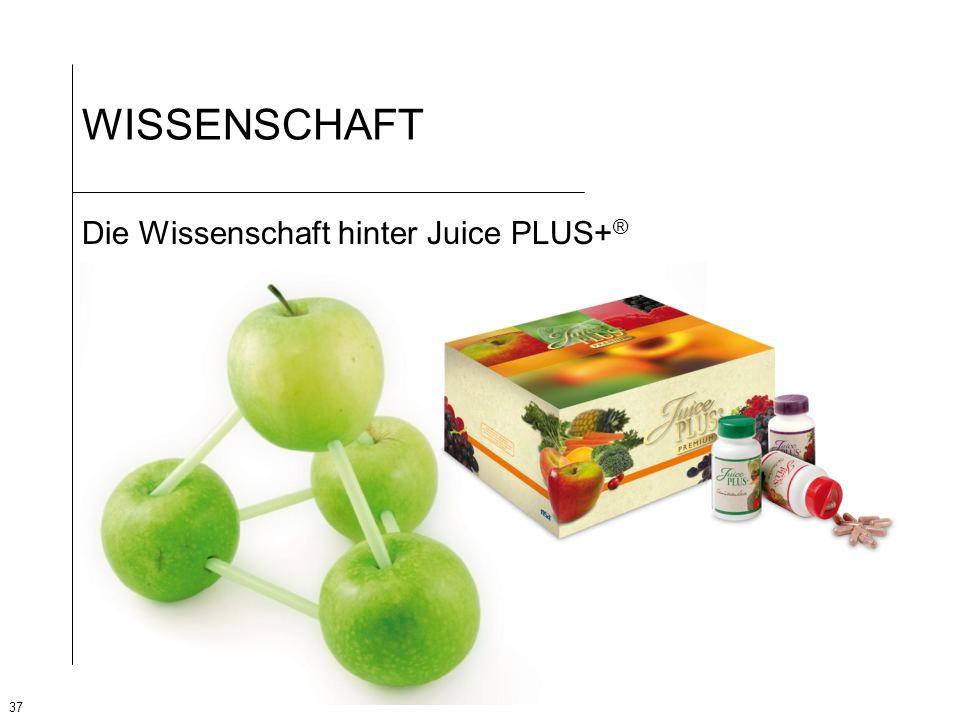 37 WISSENSCHAFT Die Wissenschaft hinter Juice PLUS+ ®