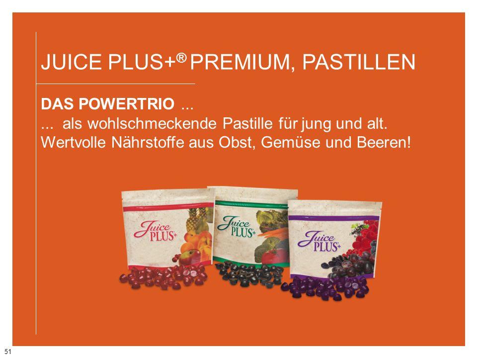 51 JUICE PLUS+ ® PREMIUM, PASTILLEN DAS POWERTRIO...... als wohlschmeckende Pastille für jung und alt. Wertvolle Nährstoffe aus Obst, Gemüse und Beere